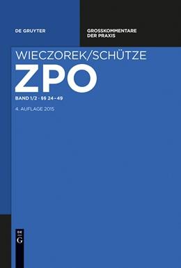 Abbildung von Wieczorek / Schütze | Zivilprozessordnung und Nebengesetze Großkommentar, Band 1/2: §§ 24-49 | 2015 | 1/2