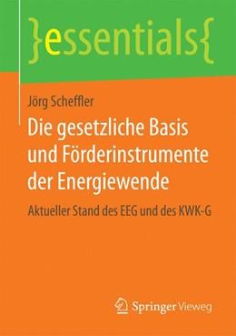 Abbildung von Scheffler | Die gesetzliche Basis und Förderinstrumente der Energiewende | 2014 | Aktueller Stand des EEG und de...