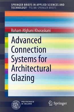Abbildung von Afghani Khoraskani | Advanced Connection Systems for Architectural Glazing | 2015 | 2015
