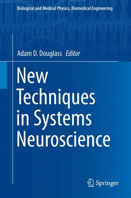 Abbildung von Douglass | New Techniques in Systems Neuroscience | 2015