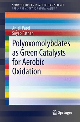 Abbildung von Patel / Pathan | Polyoxomolybdates as Green Catalysts for Aerobic Oxidation | 1. Auflage | 2014 | beck-shop.de