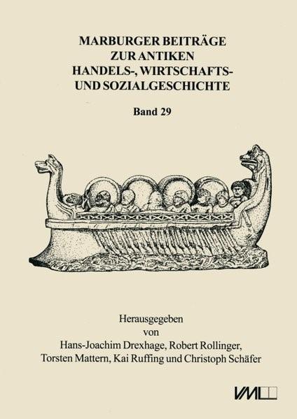 Marburger Beiträge zur Antiken Handels-, Wirtschafts- und Sozialgeschichte 29, 2011 | Drexhage / Mattern / Rollinger / Ruffing / Schäfer, 2012 | Buch (Cover)