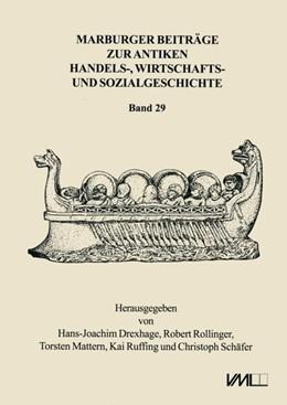 Abbildung von Drexhage / Mattern / Rollinger / Ruffing / Schäfer | Marburger Beiträge zur Antiken Handels-, Wirtschafts- und Sozialgeschichte 29, 2011 | 2012