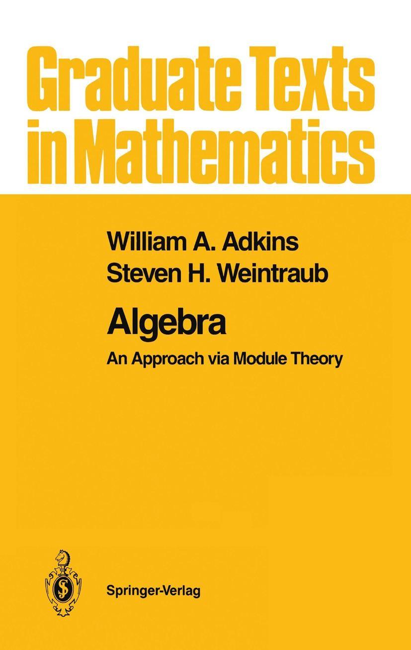Abbildung von Adkins / Weintraub   Algebra   1st ed. 1992. Corr. 2nd printing   1999