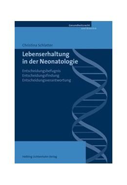 Abbildung von Schlatter | Lebenserhaltung in der Neonatologie | 2014 | Entscheidungsbefugnis, Entsche...