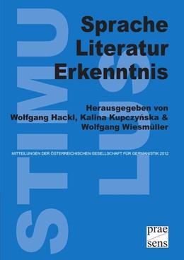 Abbildung von Hackl / Kupczynska | Sprache - Literatur - Erkenntnis | 1. Auflage | 2014 | beck-shop.de