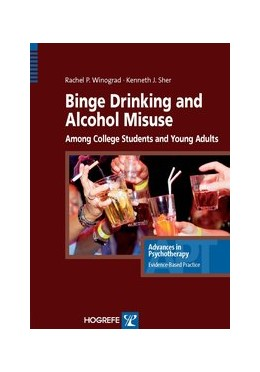 Abbildung von Winograd / Sher | Binge Drinking and Alcohol Misuse Among College Students and Young Adults | 2015 | Advances in Psychotherapy – Ev... | Vol. 32