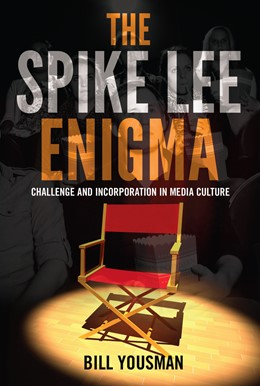 Abbildung von Yousman | The Spike Lee Enigma | 2014 | Challenge and Incorporation in...