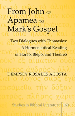 Abbildung von Acosta   From John of Apamea to Mark's Gospel   2014   Two Dialogues with Thomasios: ...   160