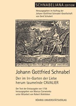 Abbildung von Schnabel / Czerwionka | Der im Irr-Garten der Liebe herum taumelnde CAVALIER | 2014