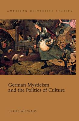 Abbildung von Wiethaus | German Mysticism and the Politics of Culture | 2014 | 303