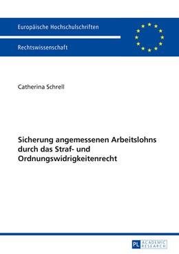 Abbildung von Schrell | Sicherung angemessenen Arbeitslohns durch das Straf- und Ordnungswidrigkeitenrecht | 2014 | 5659