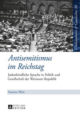 Abbildung von Wein | Antisemitismus im Reichstag | 1. Auflage | 2014 | 30 | beck-shop.de