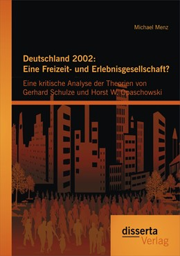Abbildung von Menz | Deutschland 2002: Eine Freizeit- und Erlebnisgesellschaft? Eine kritische Analyse der Theorien von Gerhard Schulze und Horst W. Opaschowski | 2014