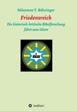 Abbildung von Böhringer | Friedensreich | 2014 | Die historisch-kritische Bibel...