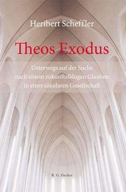 Abbildung von Scheffler   Theos Exodus   2014   Unterwegs auf der Suche nach e...