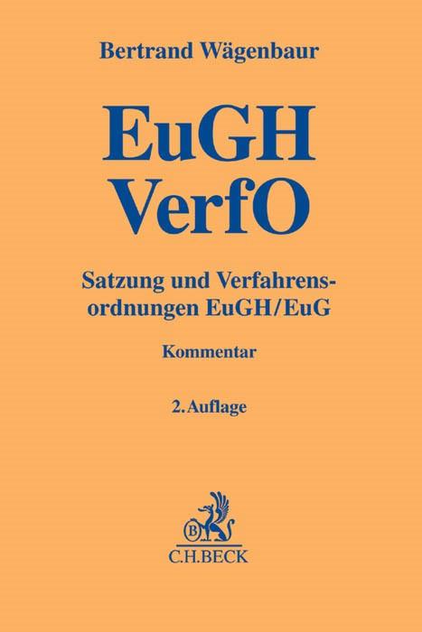 Satzung und Verfahrensordnungen: EuGH VerfO   Wägenbaur   2. Auflage, 2017   Buch (Cover)