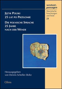 Abbildung von Scheller-Boltz | Jezyk Polski - 25 lat po Przelomie Die polnische Sprache - 25 Jahre nach der Wende | 2014 | 2014 | 21