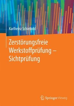 Abbildung von Schiebold | Zerstörungsfreie Werkstoffprüfung - Sichtprüfung | 2014