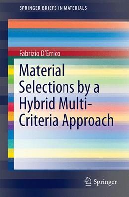 Abbildung von D'Errico   Material Selections by a Hybrid Multi-Criteria Approach   1. Auflage   2015   beck-shop.de