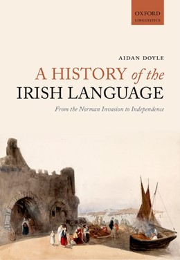 Abbildung von Doyle | A History of the Irish Language | 2015 | From the Norman Invasion to In...