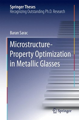 Abbildung von Sarac | Microstructure-Property Optimization in Metallic Glasses | 2015