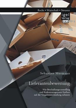 Abbildung von Mosmann | Lieferantenbewertung: Wie Beschaffungscontrolling und Risikomanagement Einfluss auf die Vergabeentscheidung nehmen | Erstauflage | 2014