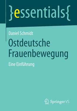 Abbildung von Schmidt | Ostdeutsche Frauenbewegung | 2014 | Eine Einführung