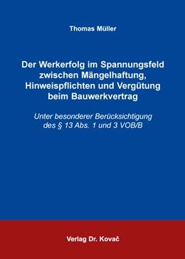 Abbildung von Müller | Der Werkerfolg im Spannungsfeld zwischen Mängelhaftung, Hinweispflichten und Vergütung beim Bauwerkvertrag | 2014 | Unter besonderer Berücksichtig... | 23