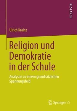 Abbildung von Krainz | Religion und Demokratie in der Schule | 2014