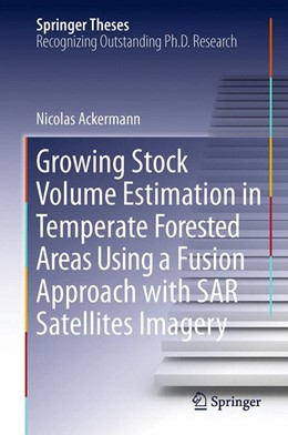 Abbildung von Ackermann | Growing Stock Volume Estimation in Temperate Forested Areas Using a Fusion Approach with SAR Satellites Imagery | 1. Auflage | 2014 | beck-shop.de