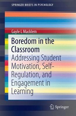 Abbildung von Macklem | Boredom in the Classroom | 1. Auflage | 2015 | 1 | beck-shop.de