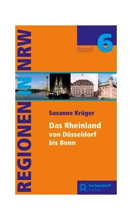 Abbildung von Krueger | Das Rheinland von Düsseldorf bis Bonn | 1. Auflage | 2015 | Band 6 | beck-shop.de
