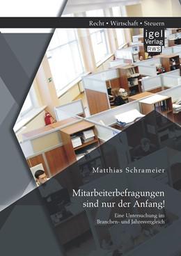 Abbildung von Schrameier | Mitarbeiterbefragungen sind nur der Anfang! Eine Untersuchung im Branchen- und Jahresvergleich | Erstauflage | 2014