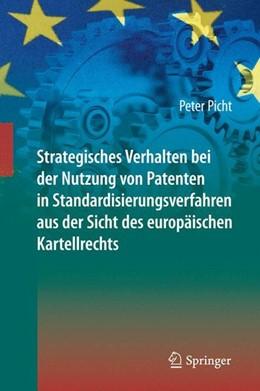 Abbildung von Picht | Strategisches Verhalten bei der Nutzung von Patenten in Standardisierungsverfahren aus der Sicht des europäischen Kartellrechts | 2014 | 2013