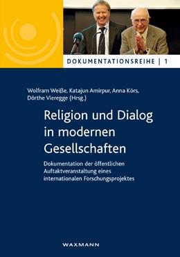 Abbildung von Weiße / Amirpur / Körs / Vieregge | Religion und Dialog in modernen Gesellschaften | 2014 | Dokumentation der öffentlichen... | 1