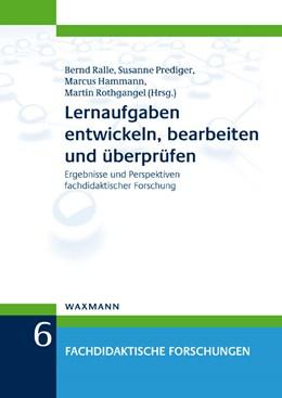 Abbildung von Ralle / Prediger / Hammann / Rothgangel   Lernaufgaben entwickeln, bearbeiten und überprüfen   2014   Ergebnisse und Perspektiven fa...   6