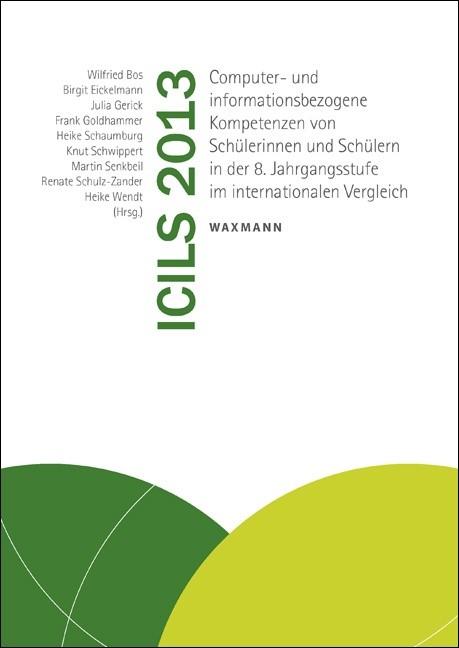 ICILS 2013 | Bos / Eickelmann / Gerick / Goldhammer / Schaumburg / Schwippert / Senkbeil / Schulz-Zander / Wendt, 2014 | Buch (Cover)