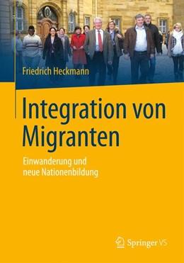 Abbildung von Heckmann | Integration von Migranten | 1. Auflage | 2014 | beck-shop.de