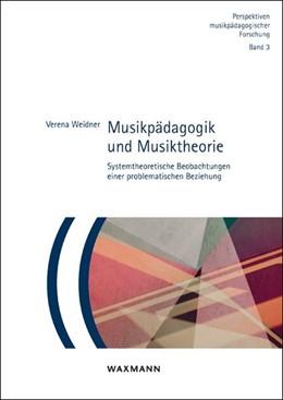 Abbildung von Weidner | Musikpädagogik und Musiktheorie – Eine problematische Beziehung? | 1. Auflage | | 2 | beck-shop.de