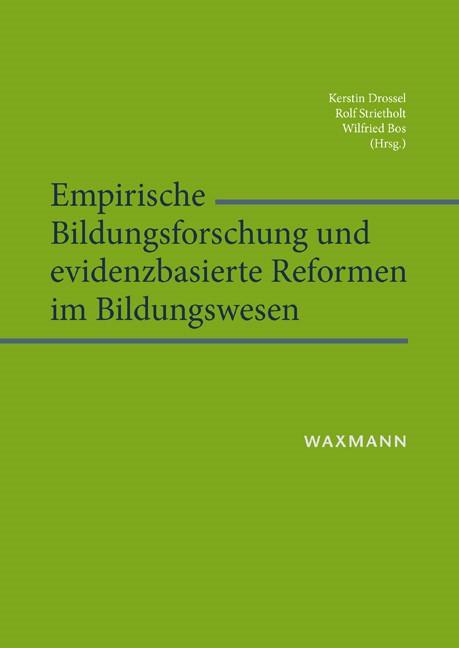 Empirische Bildungsforschung und evidenzbasierte Reformen im Bildungswesen | Drossel / Strietholt / Bos, 2014 | Buch (Cover)