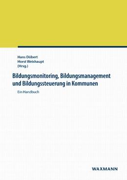 Abbildung von Döbert / Weishaupt | Bildungsmonitoring, Bildungsmanagement und Bildungssteuerung in Kommunen | 2014 | Ein Handbuch