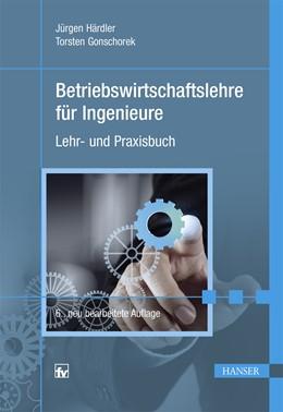 Abbildung von Härdler / Gonschorek (Hrsg.)   Betriebswirtschaftslehre für Ingenieure   6. Auflage   2016   beck-shop.de