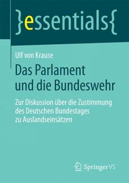 Abbildung von Krause   Das Parlament und die Bundeswehr   2014   Zur Diskussion über die Zustim...