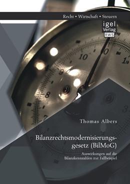 Abbildung von Albers | Bilanzrechtsmodernisierungsgesetz (BilMoG): Auswirkungen auf die Bilanzkennzahlen mit Fallbeispiel | 1. Auflage | 2014 | beck-shop.de