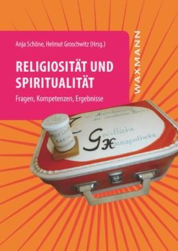 Abbildung von Schöne / Groschwitz | Religiosität und Spiritualität | 2015 | Fragen, Kompetenzen, Ergebniss...