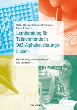 Abbildung von Markov / Scheithauer / Schramm | Lernberatung für Teilnehmende in DaZ-Alphabetisierungskursen | 2015 | Handreichung für Lernberatende...
