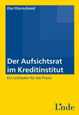 Abbildung von Dür / Dürrschmid | Der Aufsichtsrat im Kreditinstitut | 1. Auflage | 2014 | beck-shop.de