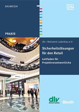 Abbildung von dlv-Netzwerk, Ladenbau, e.V. (Hrsg.) | Sicherheitslösungen für den Retail | 2016 | Leitfaden für Projekt-Verantwo...