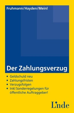 Abbildung von Meinl / Fruhmann / Hayden | Der Zahlungsverzug | 1. Auflage 2015 | 2014 | Zahlungsverzugsgesetz (ZVG) - ...